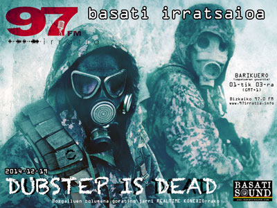 Basati Irratsaioa: Dubstep  is  Dead