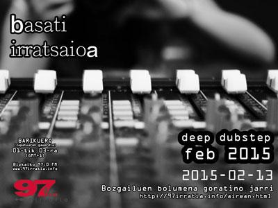 Basati Irratsaioa: deep  dubstep  bilduma  feb  2015