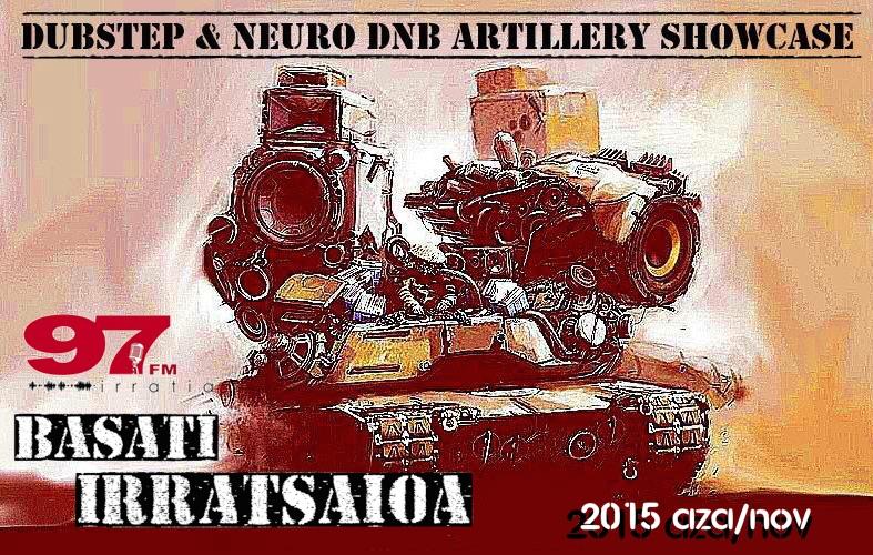 Basati Irratsaioa: Basati Irratsaioa – Dubstep & Neuro DnB Artillery showcase – november 2015