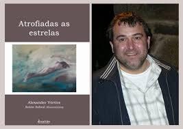La Atalaya: Hoy con Alex Vórtice: escritor gallego, poeta y columnista.   Nos habla de sus últimas obras: Crónica de Un Hombre Bueno -la recomiendo- y Atrofiadas as estrelas (poesía)
