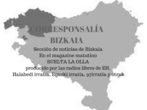 Suelta la olla: Corresponsalía Bizkaia para Suelta la olla 15 de octubre de 2018