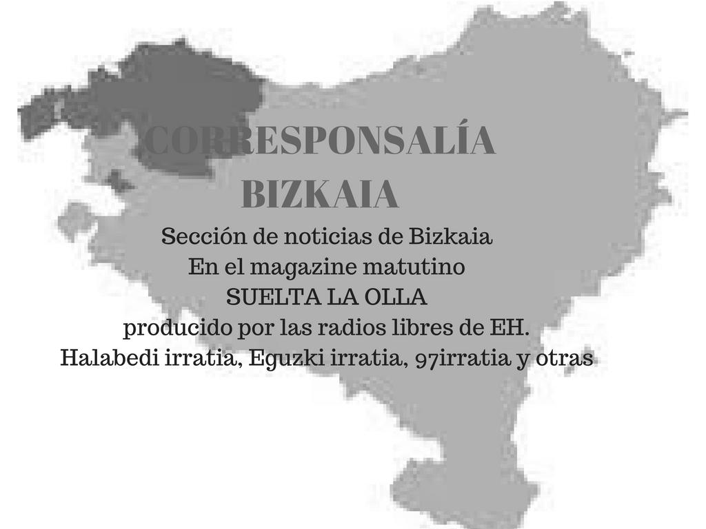 Suelta la olla: Corresponsalía  Bizkaia  para  Suelta  la  olla  28  de  mayo  de  2018