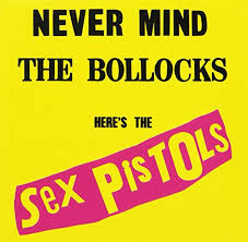 Musical Express: SEX  PISTOLS  –  Nevermind  The  Bollocks-  40  años  ,  Somehow  ,  Will  Hoge…