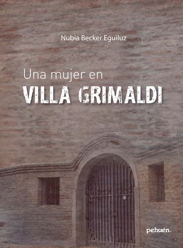 La Memoria: «Villa Grimaldi». Memoria de aquel terror