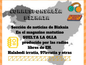 Suelta la olla: Corresponsalía  Bizkaia  para  Suelta  la  olla  12  de  noviembre  de  2018