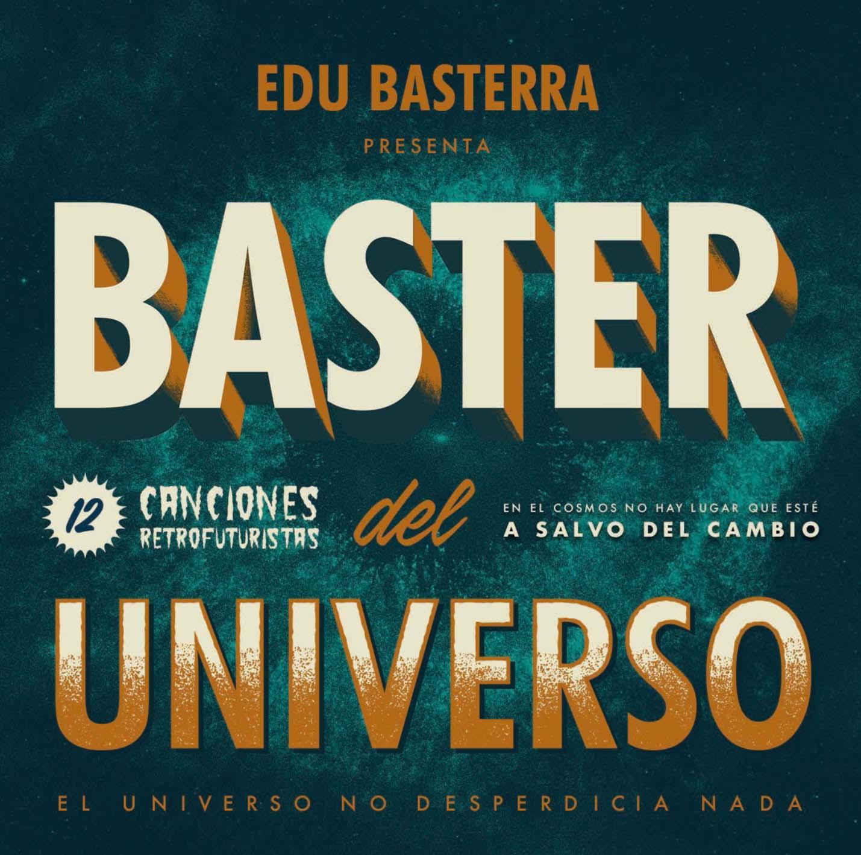 """Arañas de Marte: Edu  Basterra  presenta  su  nuevo  disco,  """"Baster  del  Universo"""""""