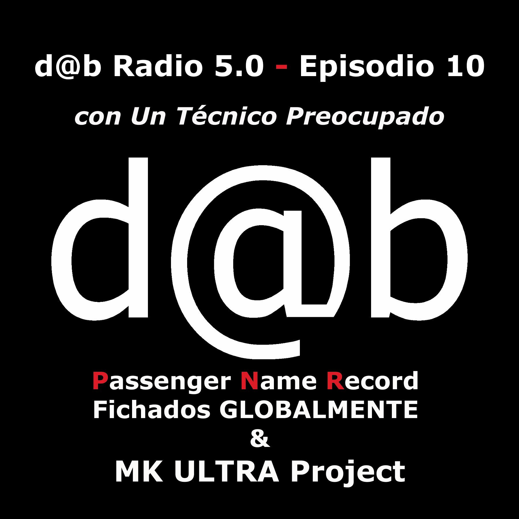 Desmontando a Babylon: Dab  Radio  5.0  Episodio  10  con  Técnico  Preocupado,  Passenger  Name  Report  y  MK-Ultra