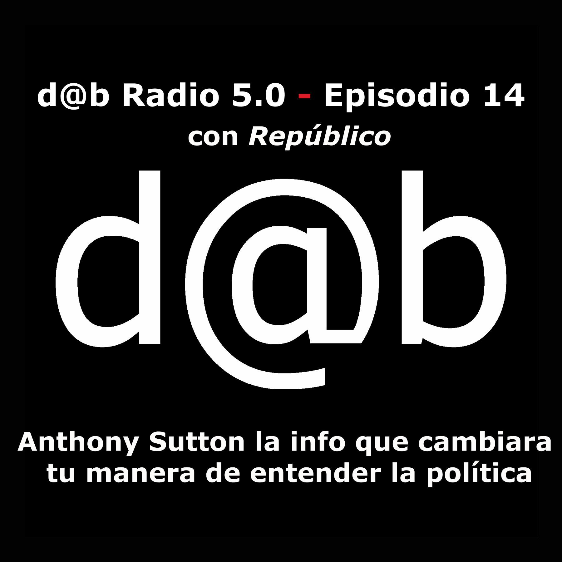 Desmontando a Babylon: d@b  radio  5.0  Episodio  14  –  Comunismo  &  Fascismo:  Financiación  ¿quiénes?  ¿dónde?  ¿cuándo?