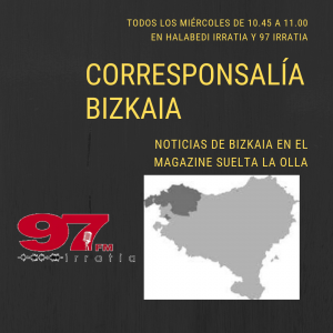 Suelta la olla: Corresponsalía Bizkaia 15 de mayo de 2019