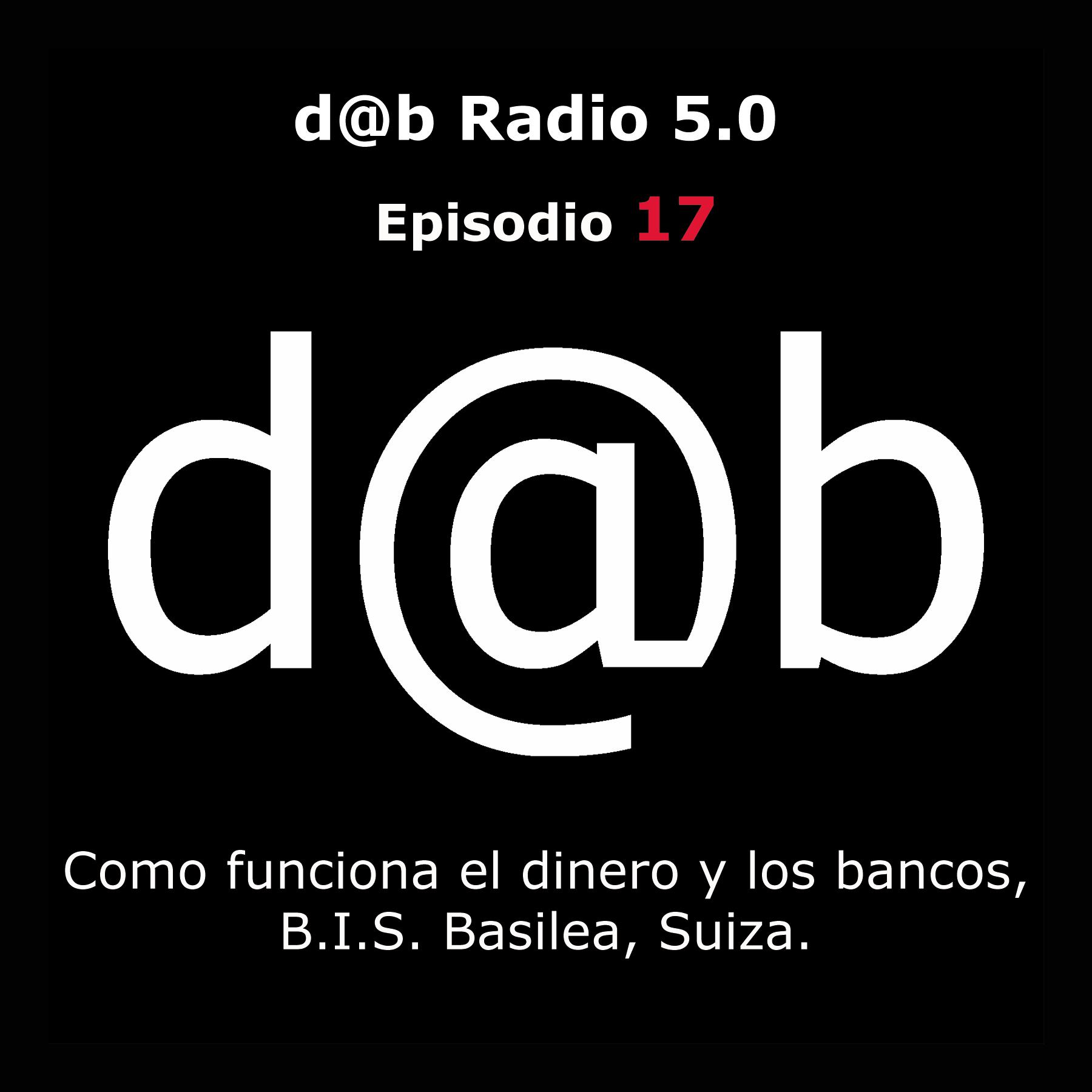 Desmontando a Babylon: d@b radio 5.0 Episodio 17 – B.I.S.: el banco de los banqueros y la magia de crear dinero
