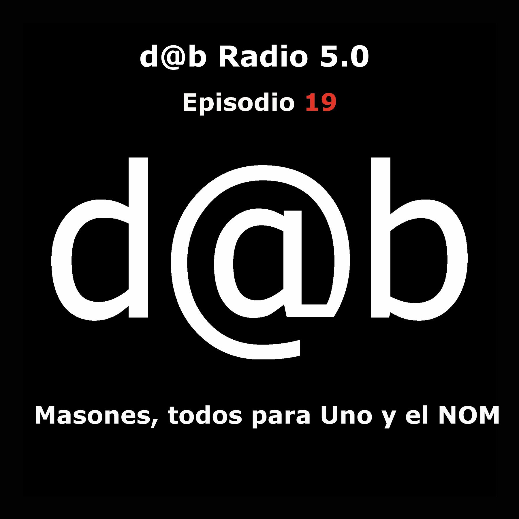 Desmontando a Babylon: d@b radio 5.0 Episodio 19 – Masonería, tod@s para uno y nuevo orden mundial