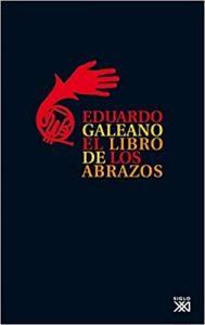 Historias con Swing: Eduardo Galeano, El libro de los abrazos.