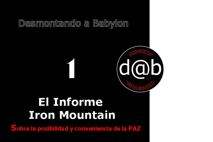 Desmontando a Babylon: D@b SHOCKING COLLECTION Nº 1 – Informe Iron Mountain sobre la Posibilidad y Conveniencia de la Paz