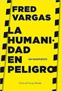 Suelta la olla: La humanidad en peligro. Reseña de este manifiesto ecologista de Fred Vargas a cargo de Isabel Uria.