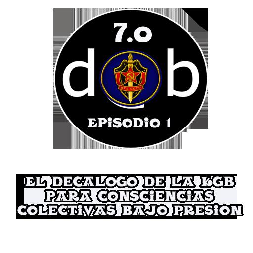 Desmontando a Babylon: D@b Radio 7.0 Episodio 1 – Decálogo KGB para consciencias colectivas bajo presión