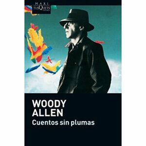 Historias con Swing: Woody Allen, Cuentos sin plumas.