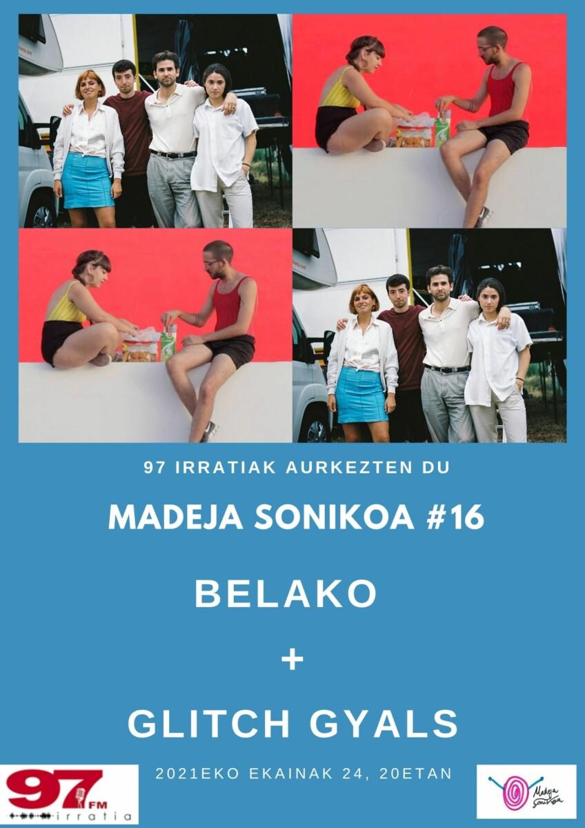 Madeja Sonikoa: #MS16:  Belako  +  Glitch  Gyals