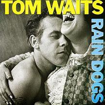 Musical Express: Tom  Waits-Rain  Dogs-1985,  Cápsula,  Jose  Gonzalez,  The  Felice  Brothers,..